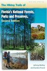 The Hiking Trails of Florida's National Forests Parks and Preserves Second Edition