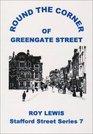 Round the Corner of Greengate Street