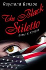 The Black Stiletto: Stars & Stripes (Black Stiletto, Bk 3)