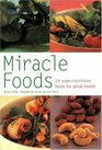 Miracle Foods 25 Super-Nutrious Foods for Great Health