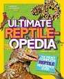 Ultimate Reptileopedia The Most Complete Reptile Reference Ever