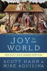 Joy to the World How Jesus's Birth Changed Everything