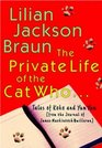 The Private Life of the Cat Who: Tales of Koko and Yum Yum from the Journals of James MacKintosh Qwilleran