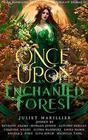 Once Upon an Enchanted Forest An Anthology of Romantic Witchcraft Stories