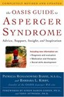 The OASIS Guide to Asperger Syndrome Completely Revised and Updated  Advice Support Insight and Inspiration