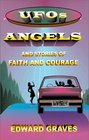 UFOs, Angels and Stories of Faith and Courage