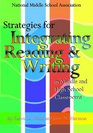 Strategies for Integrating Reading and Writing in Middle and High School Classrooms