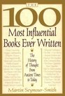 The 100 Most Influential Books Ever Written The History of Though from Ancient Times to Today