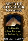 Secret Chamber Revisited The Quest for the Lost Knowledge of Ancient Egypt