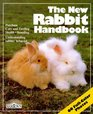 The New Rabbit Handbook: Everything About Purchase, Care, Nutrition, Breeding, and Behavior