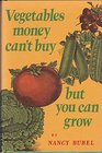 Vegetables money can't buy but you can grow
