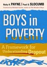 Boys in Poverty A Framework for Understanding Dropout