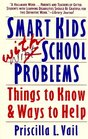 Smart Kids with School Problems : Things to Know and Ways to Help