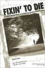 Fixin' to Die: A Compassionate Guide to Committing Suicide or Staying Alive (Death, Value and Meaning)