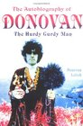 The Autobiography of Donovan : The Hurdy Gurdy Man