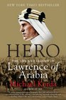 Hero The Life and Legend of Lawrence of Arabia