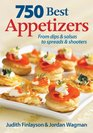 750 Best Appetizers From Dips and Salsas to Spreads and Shooters