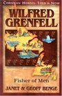 Wilfred Grenfell: Fisher of Men (Christian Heroes: Then & Now, Bk 22)