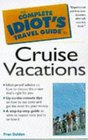 Complete Idiots Guide to Cruise Vacations