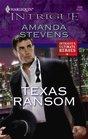 Texas Ransom (Harlequin Intrigue Series)