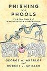 Phishing for Phools The Economics of Manipulation and Deception