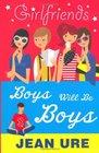 Girlfriends Boys Will Be Boys