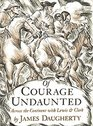 Of Courage Undaunted Across the Continent with Lewis and Clark