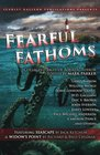 Fearful Fathoms Collected Tales of Aquatic Terror