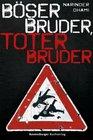 Bser Bruder toter Bruder