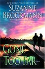 Gone Too Far (Troubleshooters, Bk 6)