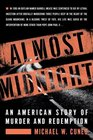 Almost Midnight  An American Story of Murder and Redemption