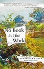 No Book but the World A Novel
