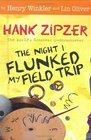 The Night I Flunked My Field Trip (Hank Zipzer, Bk 5)