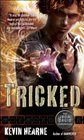 Tricked (Iron Druid Chronicles, Bk 4)