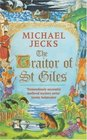 The Traitor of St Giles (Knights Templar, Bk 9)