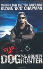 YOU CAN RUN BUT YOU CAN'T HIDE STAR OF DOG THE BOUNTY HUNTER