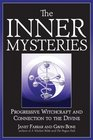 The Inner Mysteries Progressive Witchcraft and Connection to the Divine