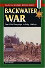 Backwater War The Allied Campaign in Italy 1943-45