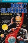 Masters of Science Fiction Vol Twelve Robert Silverberg The Ace Years Part Two