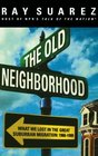The Old Neighborhood What We Lost in the Great Suburban Migration 1966-1999