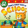 It's OK: Tom's First Day at School