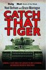 Catch That Tiger