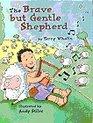 The Brave but Gentle Shepherd: 1 Samuel 17:34-37 (Happy Day Books)