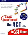 Arco Teach Yourself Act in 24 Hours