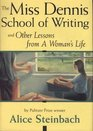 The Miss Dennis School of Writing And Other Lessons from a Woman's Life