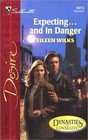 Expecting...and in Danger (Dynasties:The Connellys, Bk 11) (Silhouette Desire, No 1472)
