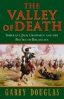 The Valley of Death - Sergeant Jack Crossman and the Battle of Balaclava