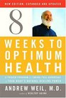 Eight Weeks to Optimum Health Revised Edition  A Proven Program for Taking Full Advantage of Your Body's Natural Healing Power