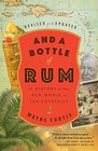 And a Bottle of Rum Revised and Updated A History of the New World in Ten Cocktails