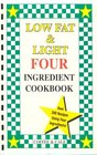 Low Fat & Light Four Ingredient Cookbook